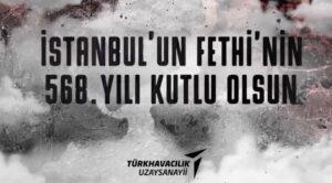 TUSAŞ'tan İstanbul'un Fethi Kutlaması