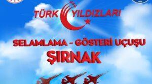 Türk Yıldızları Şırnak'ta